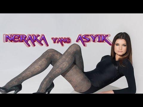 NERAKA YANG ASYIK  with lirik