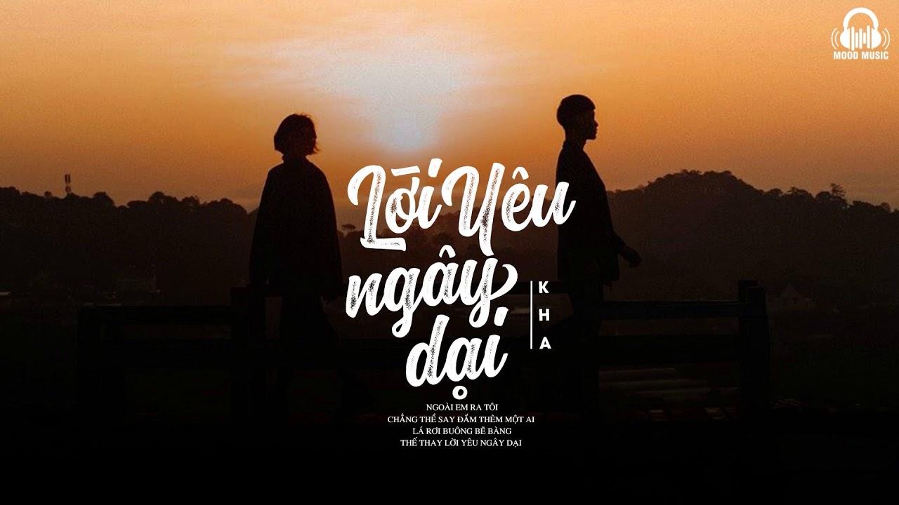 Lời Yêu Ngây Dại – Kha | MV Lyrics HD