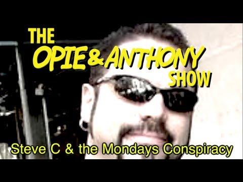 Opie & Anthony: Steve C & the Mondays Conspiracy (07/13-08/04/09)