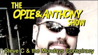 Opie & Anthony: Steve C & the Mondays Conspiracy (07/13-08/04/09)