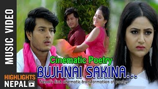 Bujhnai Sakina | New Nepali Cinematic Poetry (2018/2075) Ft. Pushpal Khadka & Barsha Siwakoti