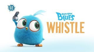 Angry Birds Blues | Whistle - S1 Ep2