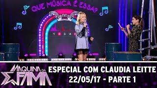 Especial com Claudia Leitte - Parte 1 | Máquina da Fama (22/05/17)