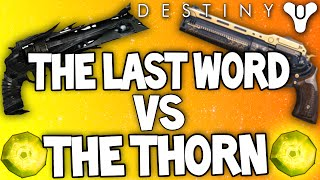 Destiny: The Thorn Vs The Last Word - (In-Depth Analysis) Battle Of The Exotic Hand Cannons