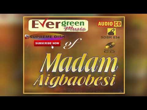 Etsako Music: Evergreen Music Of Madam Agbaobesi-Ikhenebomeh (Full Album)