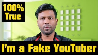 Don't Believe Me !!! I'm a Fake YouTuber | Unrevealed Truth | Esh Vlog