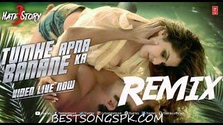 Tumhe Apna Banane Ka | Hate Story 3 | Remix By DJ Town | Amaal Mallik ft. Armaan Malik | EDM Mix