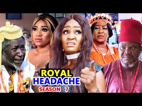 ROYAL HEADACHE SEASON 7 - (New Movie) 2019 Latest Nigerian Nollywood Movie Full HD