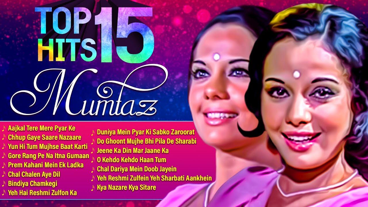 Top 15 Hits - Mumtaz Classic Actress | Best Of Mumtaz | Evergreen Songs