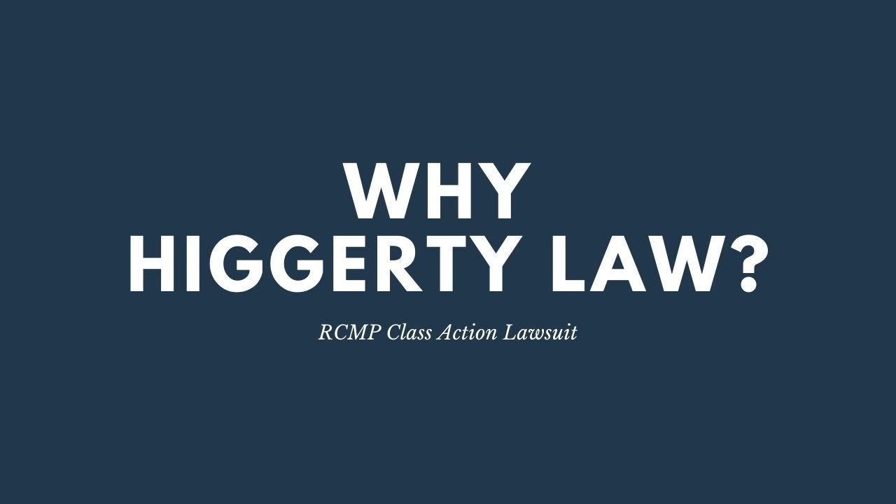 RCMP Class Action Lawsuit | Why Choose Higgerty Law