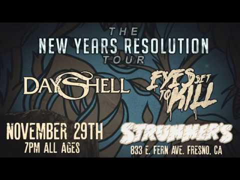 NOVEMBER 29th 2017 Day Shell W/Eyes Set To Kill -The New Years Resolution Tour Promo