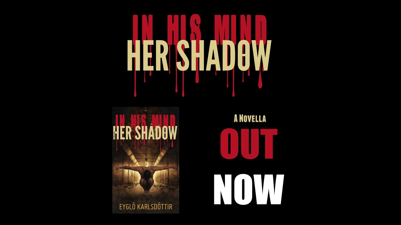 IN HIS MIND, HER SHADOW OUT NOW