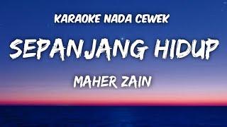Download Maher Zain - Sepanjang hidup Karaoke Nada Cewek