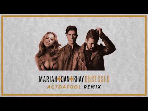Dan & Shay X Mariah Carey - Obsessed [ACTDAFOOL REMIX] Souf'East
