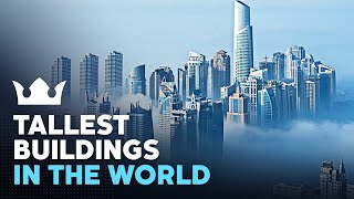5 Tallest Skyscrapers In The World