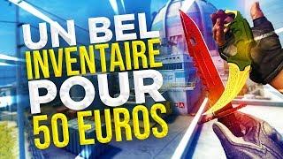 AVOIR UN BEL INVENTAIRE CSGO POUR 50 € !