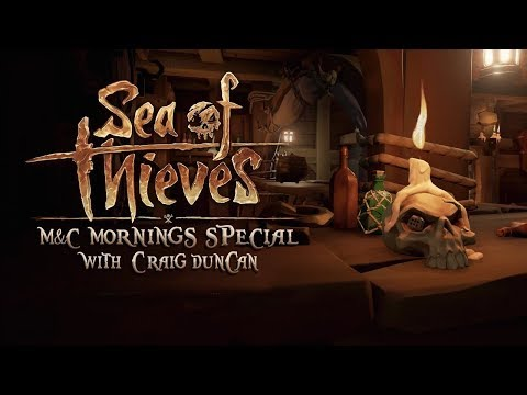 M&C Mornings Ep 64: Sea Of Thieves Special Edition: Interview With Craig Duncan