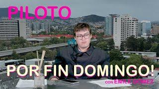 POR FIN DOMINGO! Con Emile Gómez - PILOTO