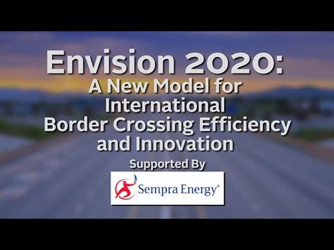 Envision 2020: A New Model for International Border Crossing Efficiency and Innovation