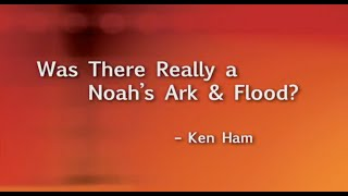 Was There Really a Noah's Ark & Flood?