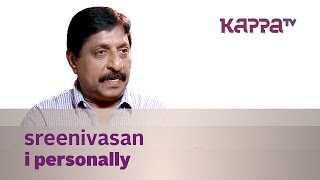 Sreenivasan in  I Personally Latest Interview