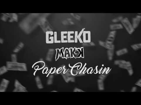 Makk x Gleeko - Paper Chasin