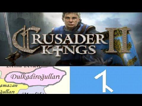 1-Crusader Kings 2 Türkçe - Dulkadiroğulları - İlhanlılar Parçalandı!
