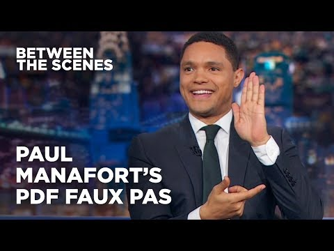 Paul Manafort's PDF Faux Pas - Between the Scenes | The Daily Show