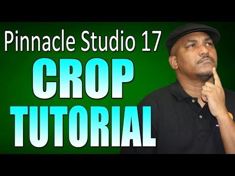 Pinnacle Studio 17 & 18 Ultimate - Crop Tutorial