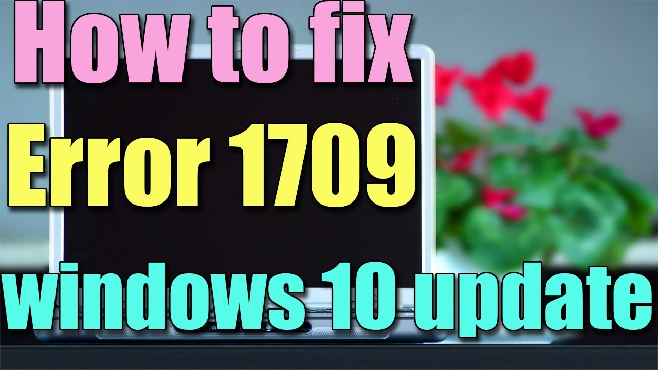 How to fix Windows 10 Update 1709 fails to install I 4 SOLUTIONS 2018
