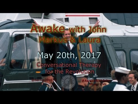 Awake...With John, Markus, & Laura - May 20th, 2017