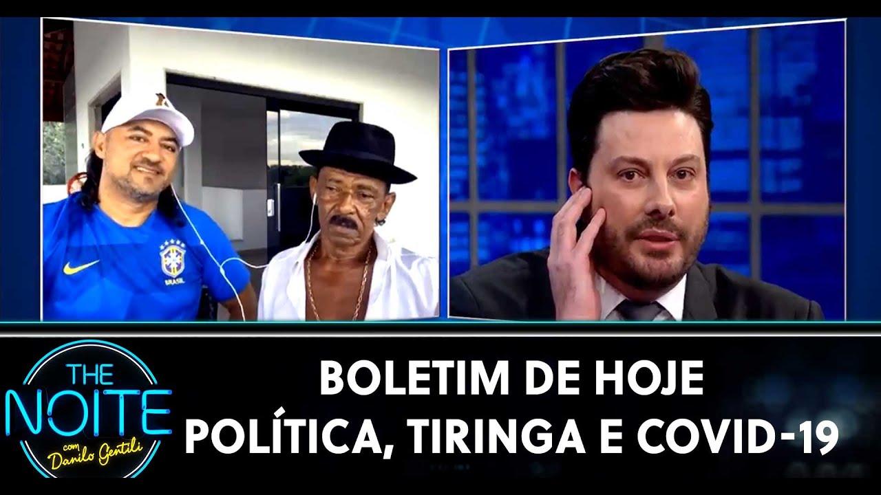 Boletim de Hoje:  Política, Tiringa e Covid-19 | The Noite (25/05/20)