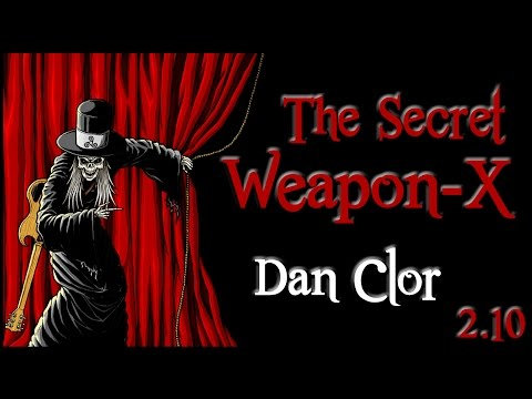 Dark Arts Theater 2.10 - The Secret Weapon-X with Dan Clor