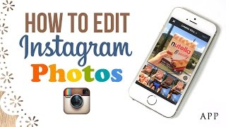 How To Edit Instagram Photos and The 3 Best FREE Apps to Use