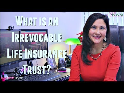 Financial Planning: What is an Irrevocable Life Insurance Trust?