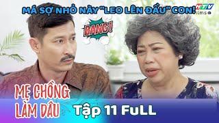 Mẹ Chồng Làm Dâu - Tập 11 Full | Phim Sitcom Mẹ Chồng Con Dâu Việt Nam Hay Nhất 2020 - Phim Hài HTV9