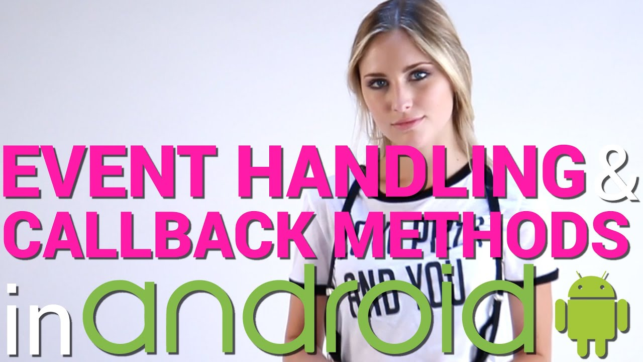 Event handling and callback methods with java in android youtube event handling and callback methods with java in android baditri Gallery