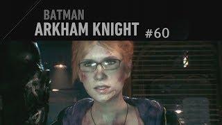 Batman: Arkham Knight #60 - Zurück in Sicherheit ✶ Let