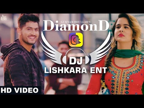 Diamond|| DJ LISHKARA MIX || Gurnam Bhullar || new punjabi song 2018