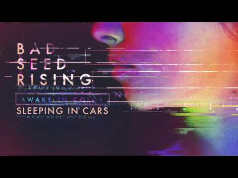 Bad Seed Rising: Sleeping In Cars (Official Audio)