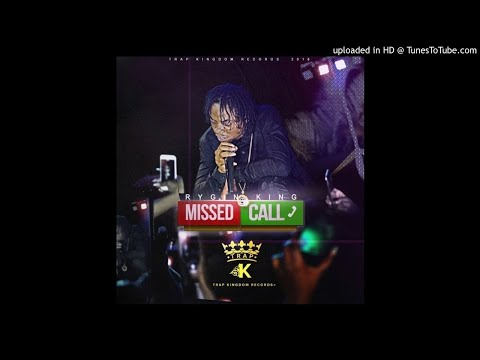 Rygin King - Missed Calls (Best Quality Clean)