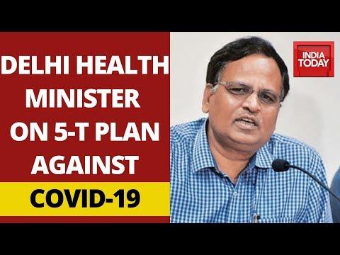 Delhi Health Minister, Satyendar Jain Exclusive On Govt's 5-T Plan Against Coronavirus