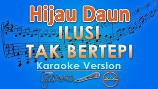 Gambar cover Hijau Daun - Ilusi Tak Bertepi (Karaoke) | GMusic