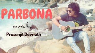 Parbona-Unplugged Cover   Prosenjit Devnath PD   Borbaad
