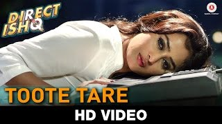 Toote Tare Video Song | Direct Ishq (2016)