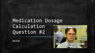 Q2 - Medication Dosage Calculation Practice Questions