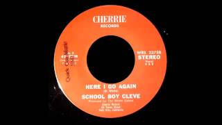 School Boy Cleve - Here I Go Again