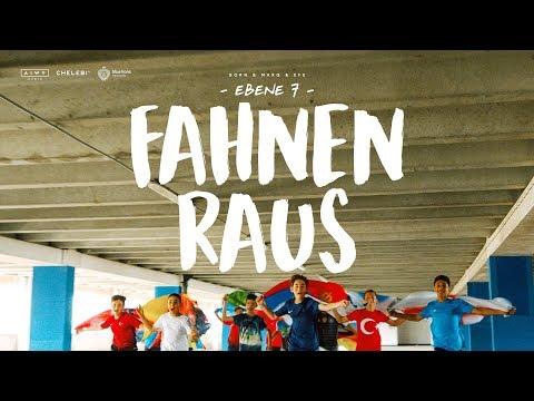 'FAHNEN RAUS' - EBENE 7 - WM SONG 2018 (Offizielles Musikvideo)