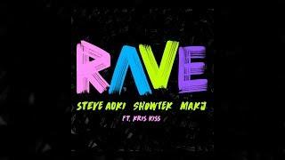 Steve Aoki, Showtek & MAKJ - Rave (Feat. Kris Kiss) [Extended Mix]