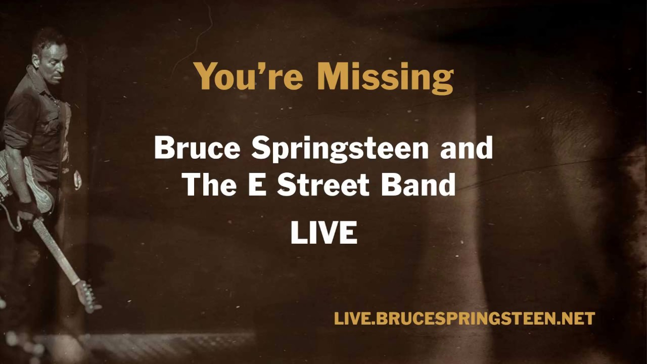 Bruce springsteen missing you